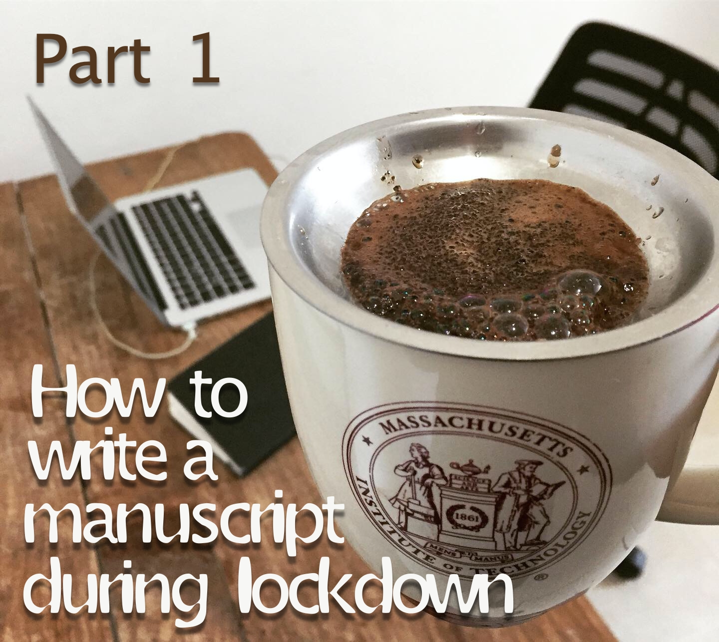 You are currently viewing How to Write a Manuscript During the Lockdown