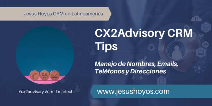 CX2Advisory CRM Tips 001 con Jesus Hoyos