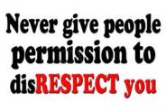 never-give-people-permission-to-disrespect-you