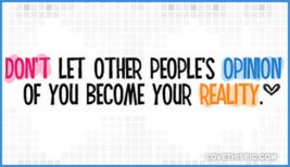 dont_let_others_opinion_of_you_become_your_reality