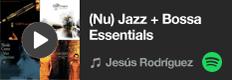 (Nu) Jazz + Bossa Essentials - Una lista de Jesús Rodríguez en Spotify