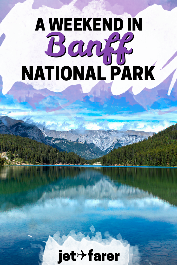 Heading to Banff National Park for two days or a weekend? Click through to our post for an itinerary on the perfect weekend in Banff National Park! #Canada | things to do in Banff National Park | Banff hotel | Banff camping | Banff Canada | Lake Louise | banff national park hiking | banff summer | banff outdoors | Canada travel | weekend trip ideas |