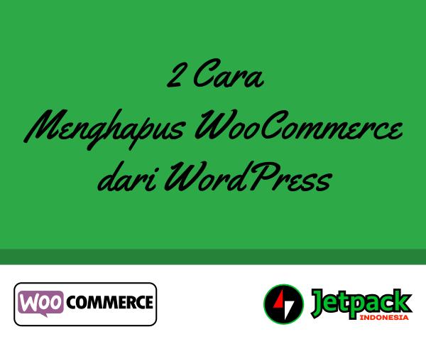 2 cara menghapus WooCommerce dari WordPress