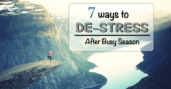 7 Ways To Destress After Busy Season