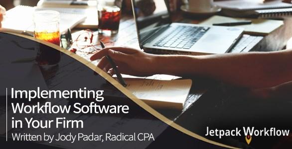 Implementing Workflow Software by Jody Padar, Radical CPA