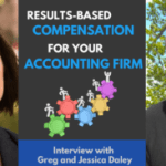 results-based compensation for your accounting firm - interview with greg and jessica daley