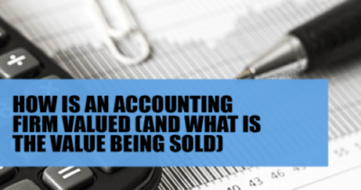 How is an accounting firm valued (and what is the value of being sold)