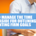 How to manage the time to set aside for outlining accounting firm goals