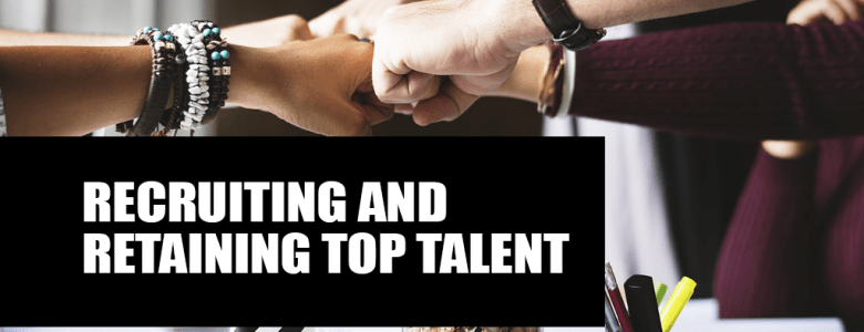 Recruiting and retaining top talent