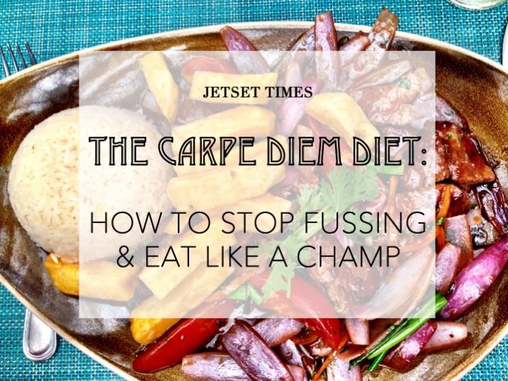 The Carpe Diem Diet