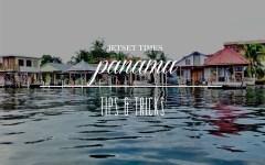 featured Panama tips & tricks