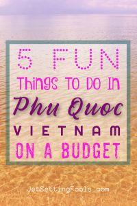 5 Things To Do Phu Quoc Vietnam on a Budget by JetSettingFools.com