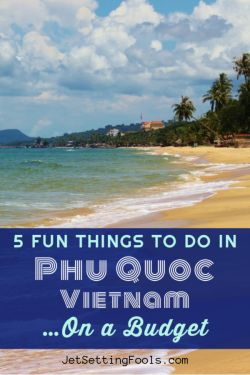 5 Things To Do in Phu Quoc, Vietnam on a budget by JetSettingFools.com