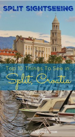 Split Sightseeing Top Things To do in Split Croatia by JetSettingFools.com