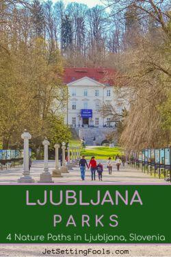4 Ljubljana Parks: Nature Paths in Ljubljana