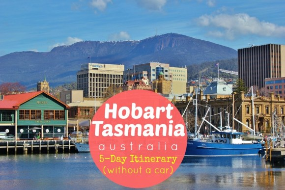 Hobart, Tasmania Australia 5-Day Itinerary Without A Car JetSettingFools.com