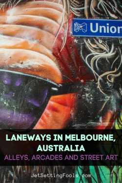 Laneways Melbourne, Australia, Alleys, Arcades and Street Art by JetSettingFools.com
