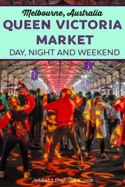 Melbourne Queen Victoria Market Day, Night and Weekend by JetSettingFools.com
