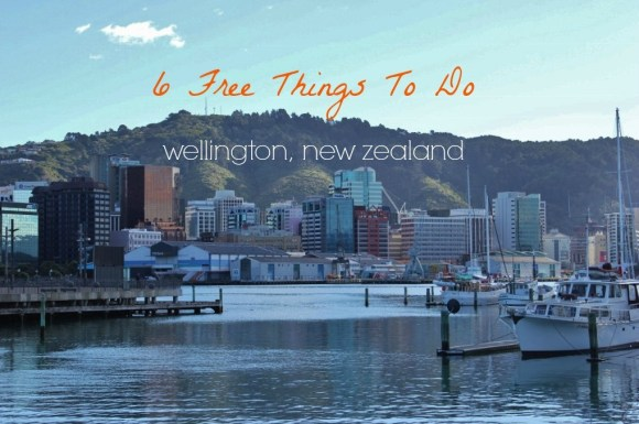 6 Free Things To Do Wellington, New Zealand Wellington Harbor and City Skyline JetSettingFools.com