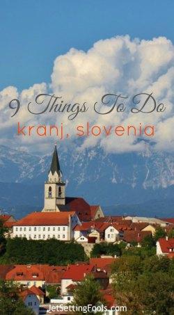9 Things to Do in Kranj, Slovenia JetSettingFools