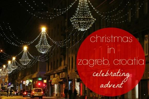 Christmas in Zagreb, Croatia Celebrating Advent