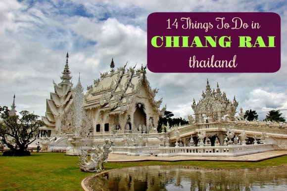 14 Things to do in Chiang Rai, Thailand by JetSettingFools.com