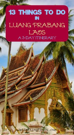 13 Things To Do in Luang Prabang, Laos by JetSettingFools.com