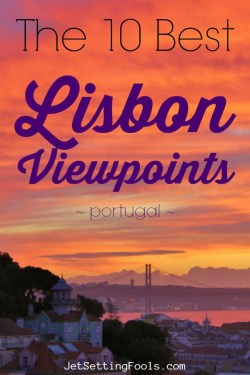 The 10 Best Lisbon Viewpoints by JetSettingFools.com