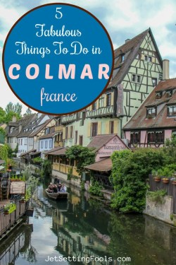 5 Things To Do in Colmar, France by JetSettingFools.com