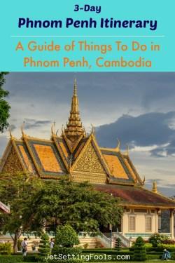 3 Day Phnom Penh Itinerary by JetSettingFools.com