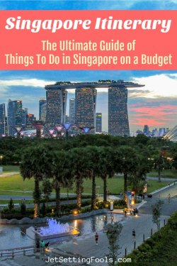 Singapore Itinerary Ultimate Guide of Things To Do in Singapore on a budget by JetSettingFools.com