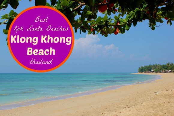 Best Koh Lanta Beaches Klong Khong Beach by JetSettingFools.com