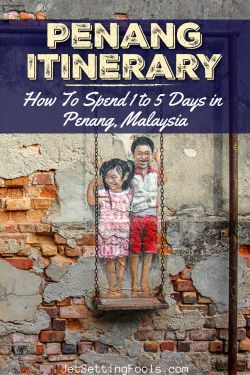 Penang Itinerary How To Spend 5 Days in Penang, Malaysia by JetSettingFools.com