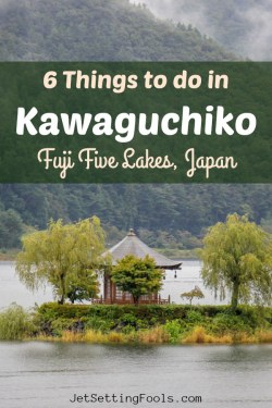 6 Things To Do in Kawaguchiko, Fuji Five Lakes, Japan by JetSettingFools.com