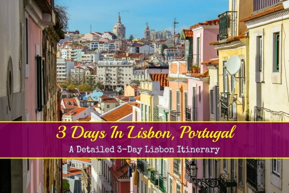 3 Days in Lisbon, Portugal A Detailed Lisbon Itinerary by JetSettingFools.com