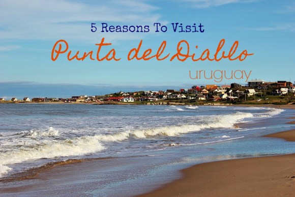 5 Reasons to Visit Punta del Diablo Uruguay by JetsettingFools.com