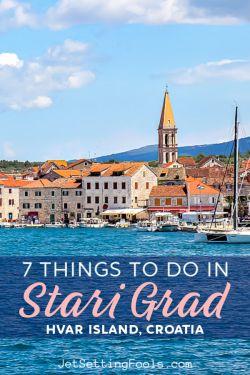 7 Things To Do Stari Grad, Hvar Island, Croatia by JetSettingFools.com