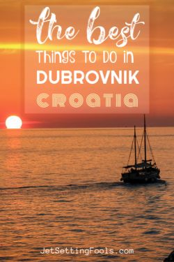 The Best Things To Do in Dubrovnik, Croatia by JetSettingFools.com