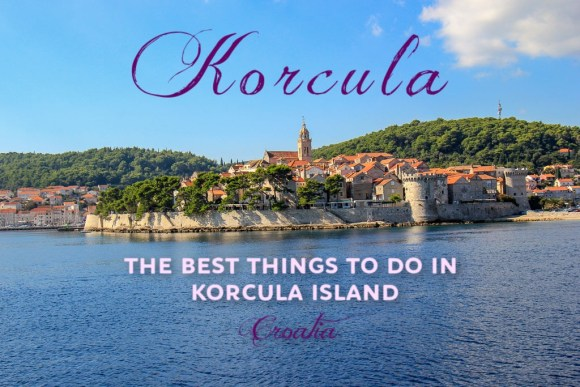 Things To Do in Korcula Island, Croatia by JetSettingFools.com