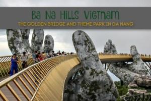 Ba Na Hills Vietnam: The Golden Bridge and Theme Park in Da Nang by JetSettingFools.com