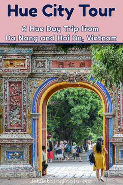 Hue City Tour Vietnam by JetSettingFools.com