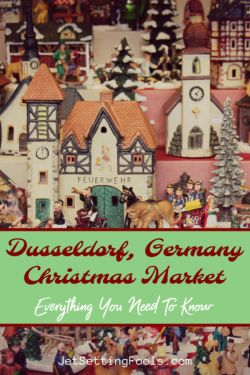 Dusseldorf Christmas Market What You Need To Know by JetSettingFools.com
