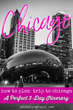 How To Plan a Chicago Trip by JetSettingFools.com