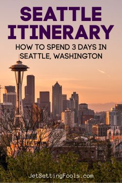 Seattle Itinerary How To Spend 3 Days in Seattle, Washington by JetSettingFools.com
