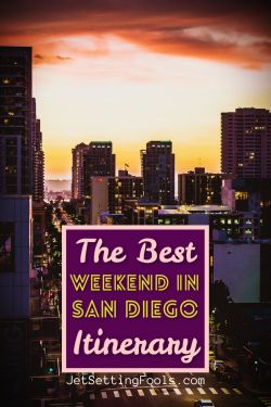 The Best Weekend in San Diego Itinerary by JetSettingFools.com