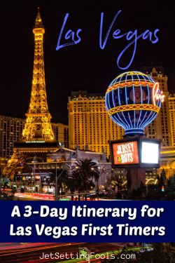 A 3-Day Itinerary for Las Vegas First Timers by JetSettingFools.com
