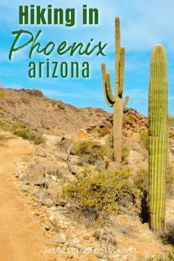 Hiking in Phoenix, Arizona by JetSettingFools.com