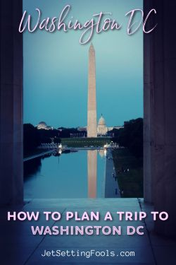 How To Plan a Trip to Washington DC by JetSettingFools.com