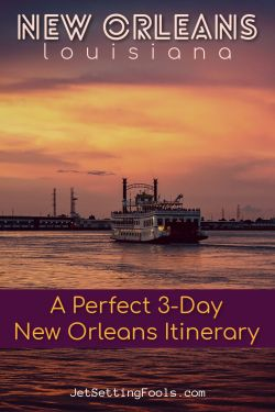 New Orleans 3-Day Itinerary by JetSettingFools.com