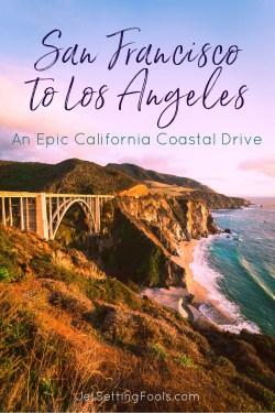 San Francisco to Los Angeles Coastal Drive by JetSettingFools.com